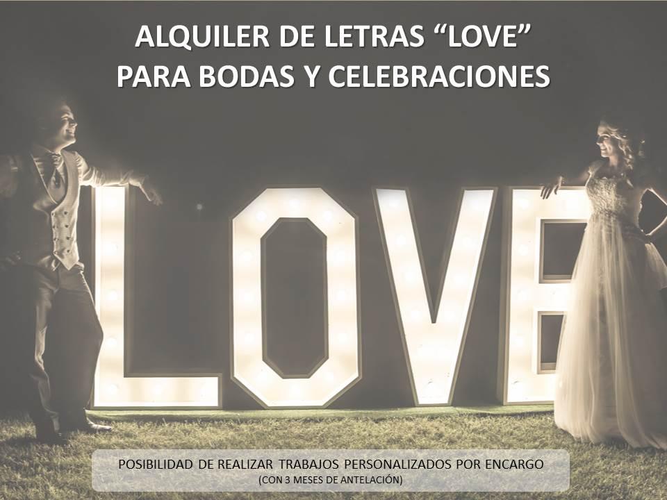 Alquiler y venta de letras iluminadas LOVE para bodas y celebraciones, se hacen proyectos a medida